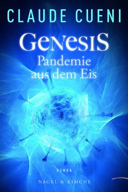 Genesis – Pandemie aus dem Eis von Cueni,  Claude