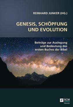 Genesis, Schöpfung und Evolution. von Reinhard,  Junker