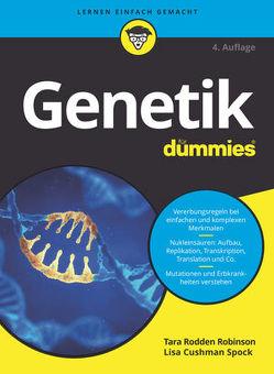 Genetik für Dummies von Balzer,  Babette, Robinson,  Tara Rodden, Schneider,  Jan Hendrik, Spock,  Lisa J.