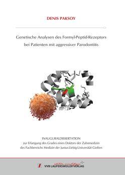 Genetische Analysen des Formyl-Peptid-Rezeptors bei Patienten mit aggressiver Parodontitis von Paksoy,  Denis