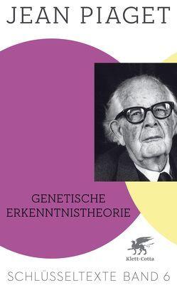 Genetische Erkenntnistheorie von Köhler,  Richard, Piaget,  Jean