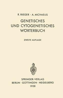 Genetisches und cytogenetisches Wörterbuch von Rieger,  R.