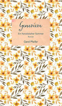 Geneviève – Ein französischer Sommer von Pfeifer,  Gerd