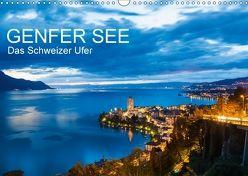 GENFER SEE Das Schweizer Ufer (Wandkalender 2018 DIN A3 quer) von Dieterich,  Werner