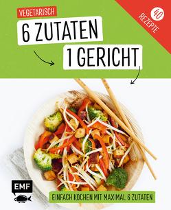 Genial einfach! 6 Zutaten – 1 Gericht: Vegetarisch