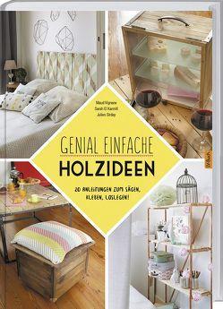 Genial einfache Holz-Ideen von El Karmiti,  Sarah, Vignane,  Maud
