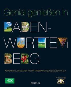Genial genießen in Baden-Württemberg von Meistervereinigung Gastronom Baden-Württemberg e.V.