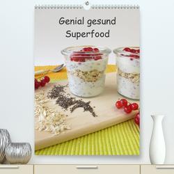 Genial gesund – Superfood (Premium, hochwertiger DIN A2 Wandkalender 2021, Kunstdruck in Hochglanz) von Rau,  Heike