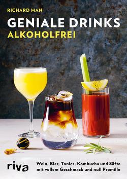 Geniale Drinks alkoholfrei von Essrich,  Ricarda, Man,  Richard