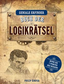 Geniale Erfinder: Buch der Logikrätsel von Kiefer,  Philip