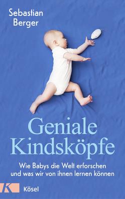 Geniale Kindsköpfe von Berger,  Sebastian