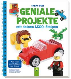 Geniale Projekte mit deinen LEGO-Steinen von Dees,  Sarah