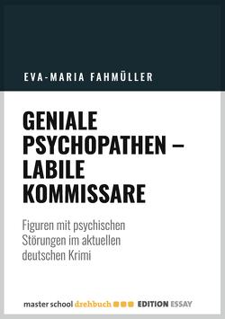 Geniale Psychopathen, labile Kommissare von Fahmüller,  Eva-Maria