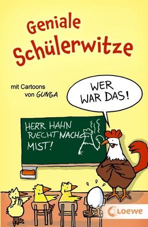 Geniale Schülerwitze von Gunga,  Gernot, Schornsteiner,  Waldemar