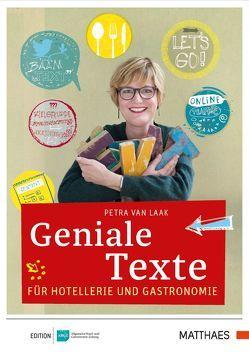 Geniale Texte für Hotellerie und Gastronomie von Laak,  Petra van