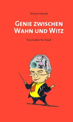 Genie Zwischen Wahn und Witz von Schunk,  Werner