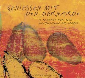 Genießen mit Don Bernardo von Asenkerschbaumer,  Dionys, Kirchgessner,  Bernhard