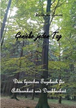 Genieße jeden Tag von Seherin,  Waldseelen