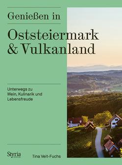 Genießen in Oststeiermark und Vulkanland von Veit-Fuchs,  Tina