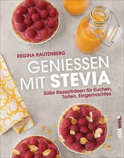 Genießen mit Stevia von Rautenberg,  Regina