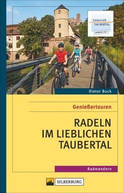 Genießertouren – Radeln im Lieblichen Taubertal von Buck,  Dieter