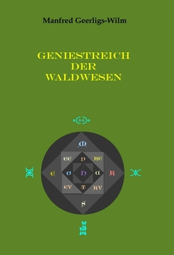 Geniestreich der Waldwesen von Geerligs-Wilm,  Manfred