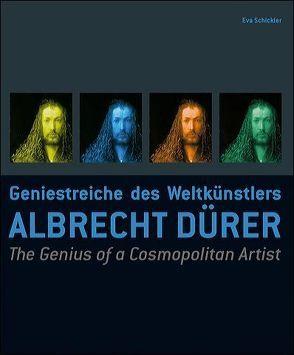 Geniestreiche eines Weltkünstlers, Albrecht Dürer von Schickler,  Eva