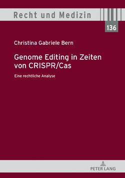 Genome Editing in Zeiten von CRISPR/Cas von Bern,  Christina Gabriele