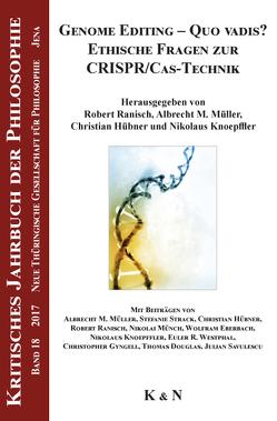 Genome Editing – Quo vadis? Ethische Fragen zur CRISPR/Cas-Technik von Hübner,  Christian, Knoepffler,  Nikolaus, Müller,  Albrecht M., Ranisch,  Robert