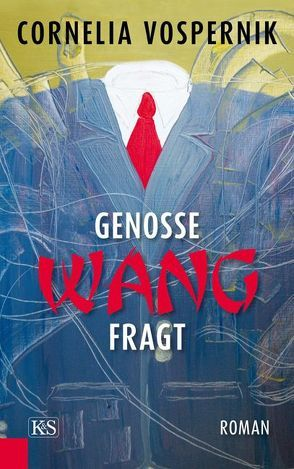 Genosse Wang fragt von Vospernik,  Cornelia