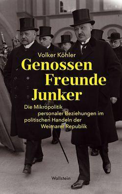Genossen – Freunde – Junker von Köhler,  Volker