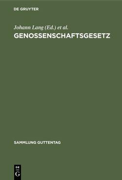 Genossenschaftsgesetz von Baumann,  Horst, Kessel,  Wolfgang, Lang,  Johann, Metz,  Egon, Weidmüller,  Ludwig