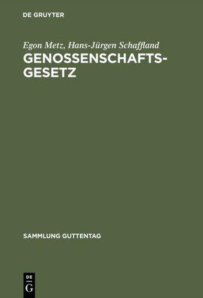 Genossenschaftsgesetz von Metz,  Egon, Schaffland,  Hans-Jürgen