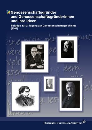 Genossenschaftsgründer und Genossenschaftsgründerinnen und ihre Ideen von Heinrich-Kaufmann-Stiftung