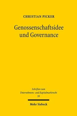 Genossenschaftsidee und Governance von Picker,  Christian
