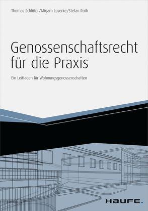 Genossenschaftsrecht für die Praxis – inkl. Arbeitshilfen online von Luserke,  Mirjam, Roth,  Stefan, Schlueter,  Thomas