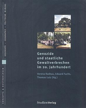 Genozide und staatliche Gewaltverbrechen im 20. Jahrhundert von Buchlädele, Fuchs,  Eduard, Radkau Garc¡a,  Verena