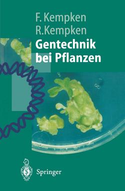 Gentechnik bei Pflanzen von Kempken,  Frank, Kempken,  Renate
