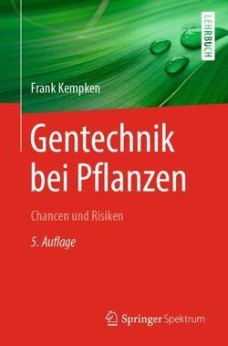 Gentechnik bei Pflanzen von Kempken,  Frank