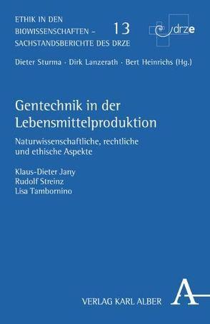 Gentechnik in der Lebensmittelproduktion von Jany,  Klaus-Dieter, Streinz,  Rudolf, Tambornino,  Lisa