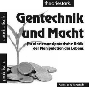 Gentechnik und Macht von Bergstedt,  Jörg