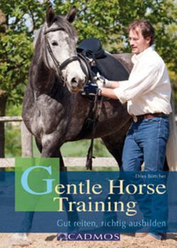 Gentle Horse Training von Böttcher,  Thies