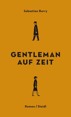 Gentleman auf Zeit von Barry,  Sebastian, Kindler,  Petra, Oeser,  Hans-Christian
