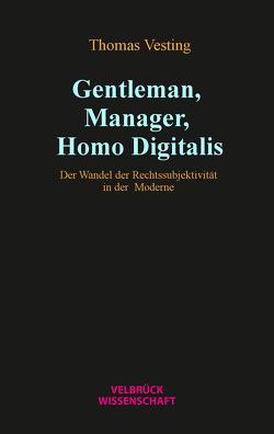 Gentleman, Manager, Homo Digitalis von Vesting,  Thomas
