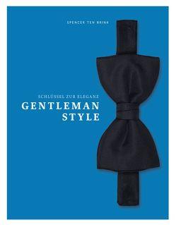 Gentleman Style – Schlüssel zur Eleganz von ten Brink,  Spencer