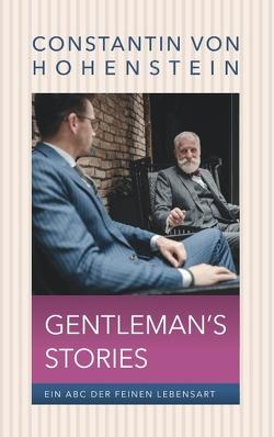 Gentleman's Storys von Hohenstein,  Constantin von