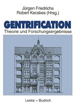 Gentrification von Friedrichs,  Juergen, Kecskes,  Robert