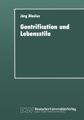 Gentrification und Lebensstile von Blasius,  Jörg