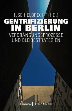Gentrifizierung in Berlin von Helbrecht,  Ilse