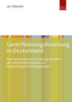 Gentrifizierungsforschung in Deutschland von Üblacker,  Jan